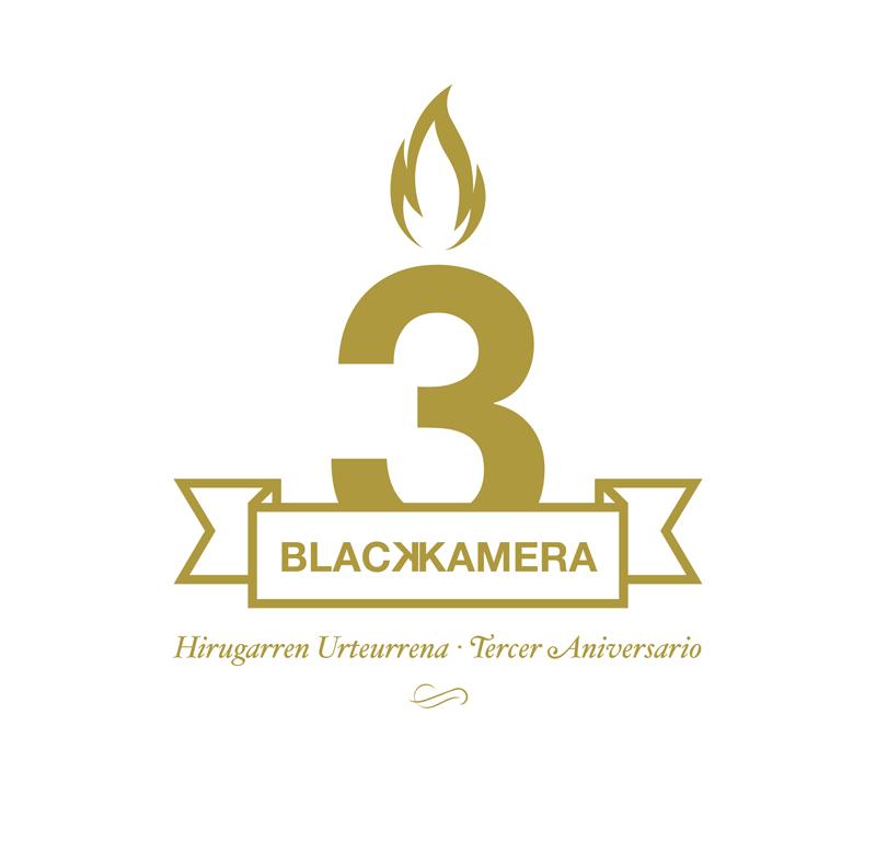 Tercer Aniversario de Blackkamera / Hirugarren Urteurrena