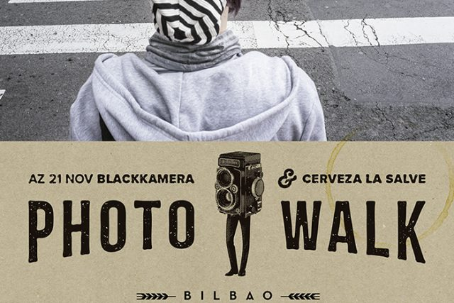 Blackkamera PhotoWalk Bilbao