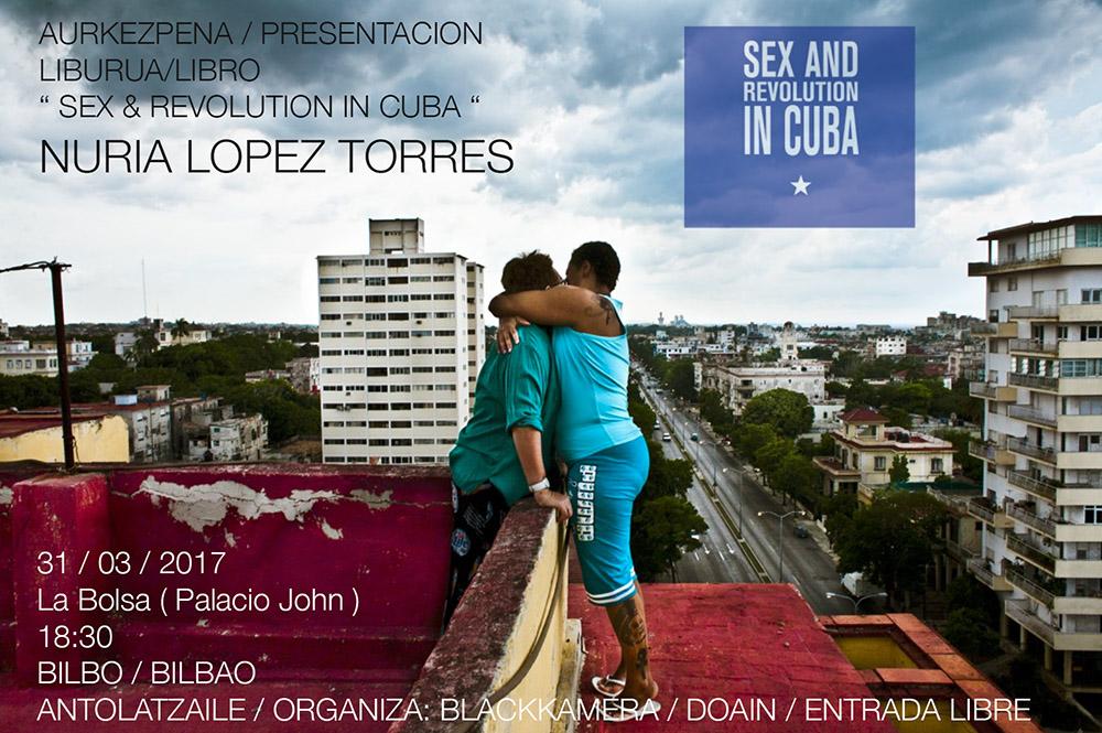 """Presentación de libro """" Sex & Revolution in Cuba con Nuria Lopez Torres."""