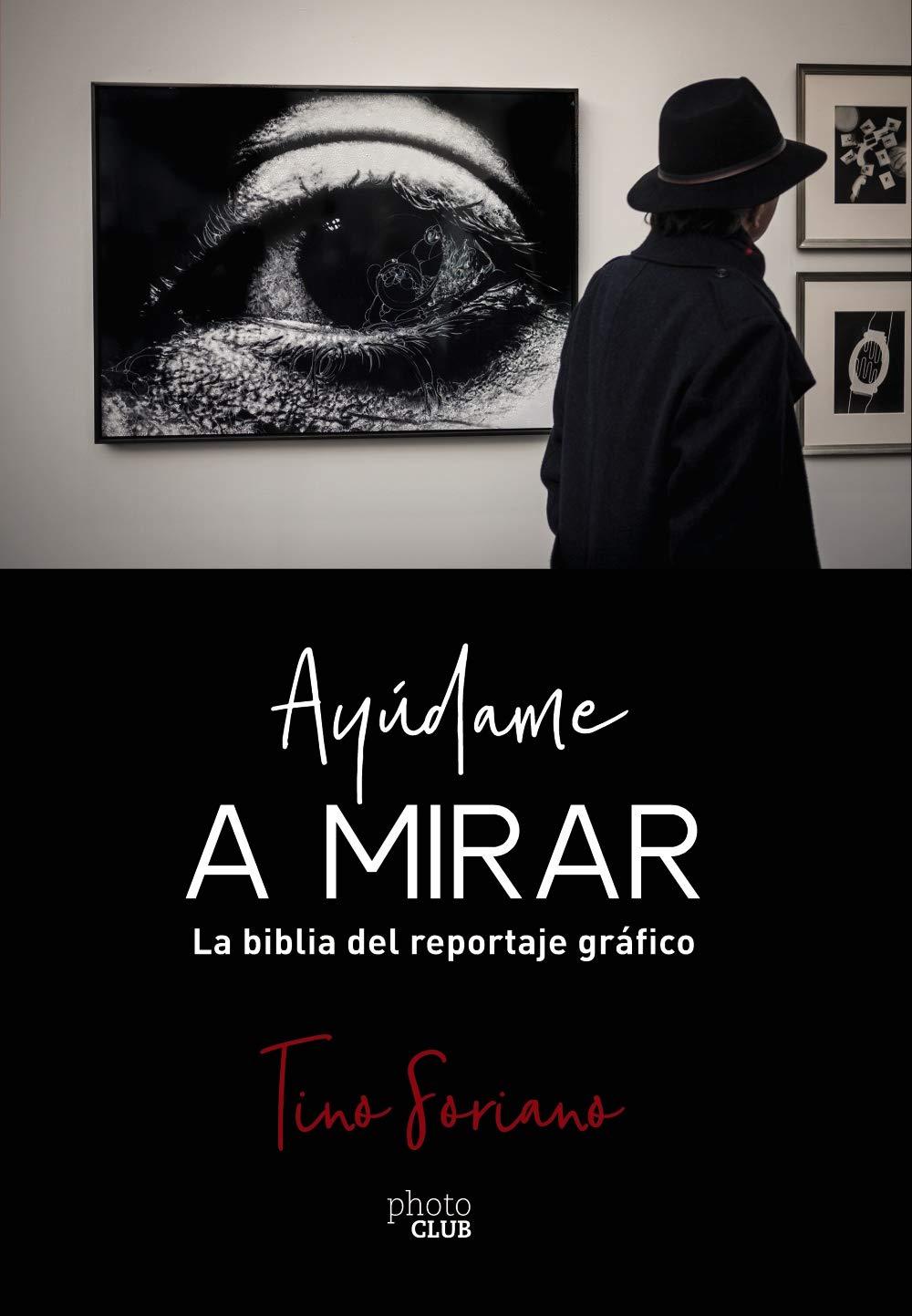 """Presentación del libro de Tino Soriano, """"Ayúdame a mirar"""""""